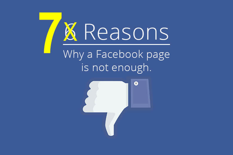 Why a Facebook page is not enough and no substitute for a small business website